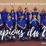 La France, Championne du Monde de … Foot-Fauteuil